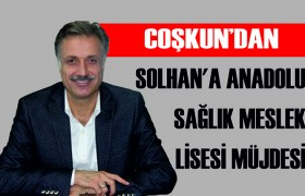 SOLHAN'A ANADOLU SAĞLIK MESLEK LİSESİ MÜJDESİ